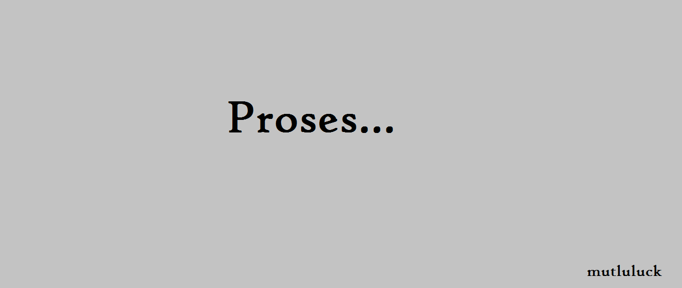 BARU (MASIH) PROSES