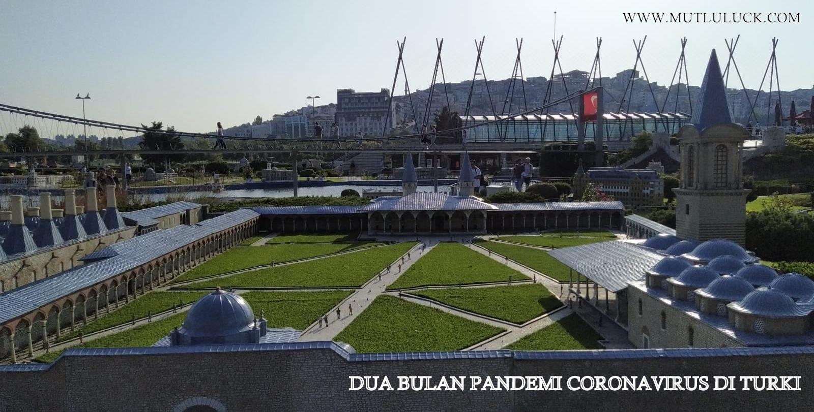 DUA BULAN PANDEMI CORONAVIRUS DI TURKI