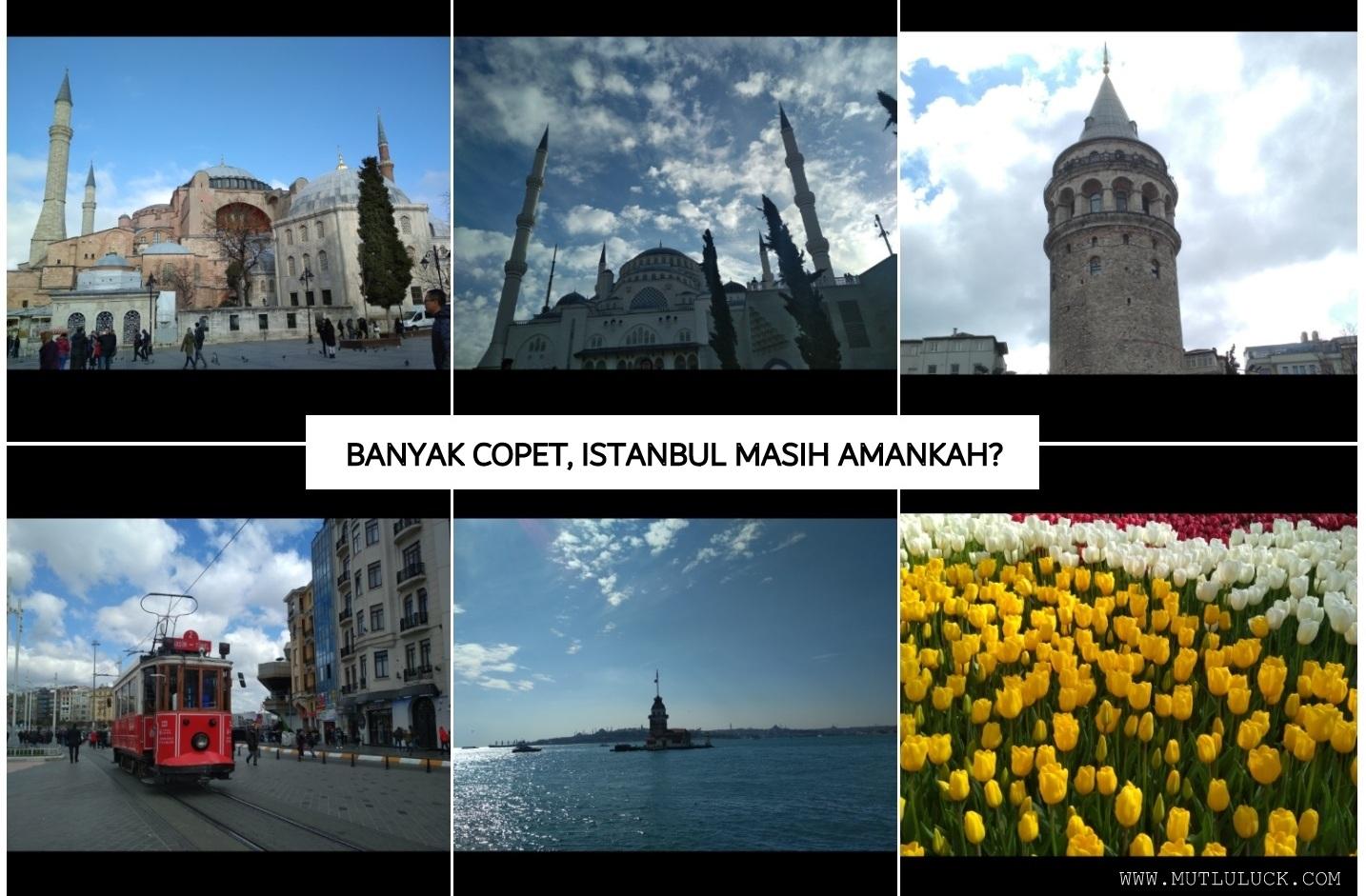 JALAN-JALAN KE ISTANBUL TURKI, APAKAH AMAN?